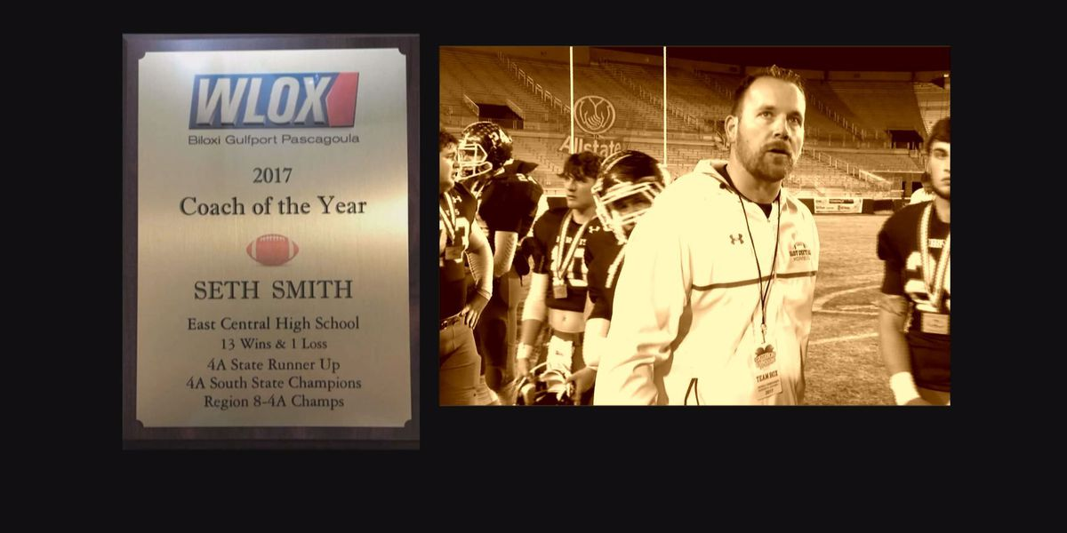 WLOX 2017 Coach of the Year: Seth Smith of East Central